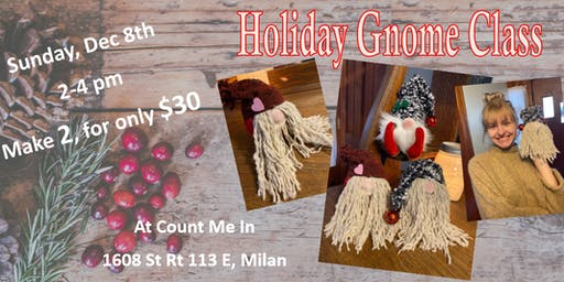 Holiday Gnomes Class (2 for $30)