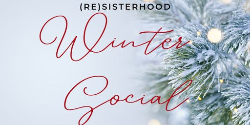 (RE)SISTERHOOD WINTER SOCIAL