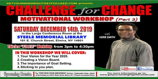 CHALLENGE FOR CHANGE MOTIVATIONAL WORKSHOP (Part 3): Herb Smith Elmira, NY