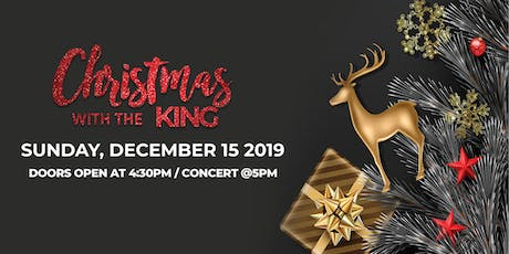 Christmas with the King: A Musical Celebration tickets