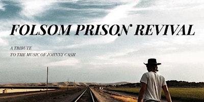 Folsom Prison Revival - LOW TICKET ALERT!