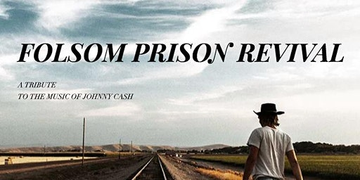 Folsom Prison Revival - LAST 10 TICKETS!