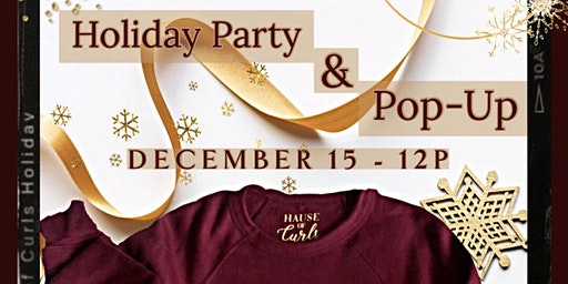 Hause of Curls Holiday Party/Pop-Up