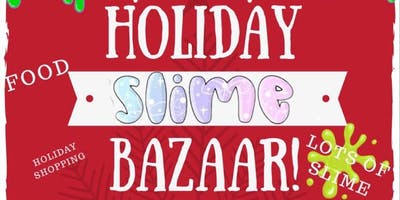 Holiday slime bazaar!