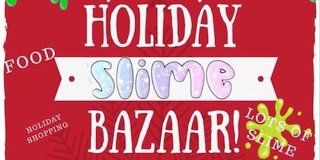 Holiday slime bazaar! tickets