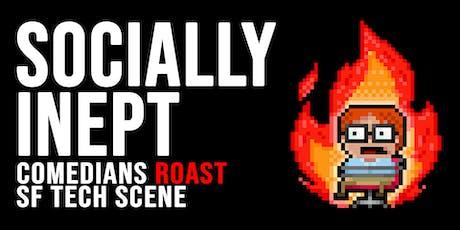 Socially Inept: Tech Roast Show tickets