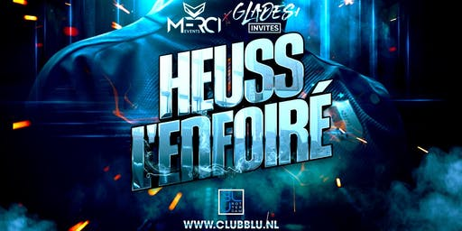 MERCI EVENTS X GLADES INVITES: HEUSS L'ENFOIRE