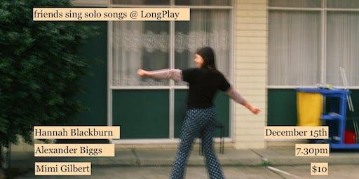 friends sing solo songs @ LongPlay