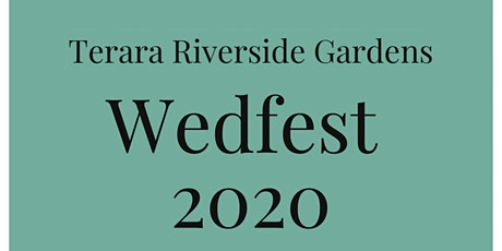 Terara Riverside Gardens Wedfest 2020 tickets