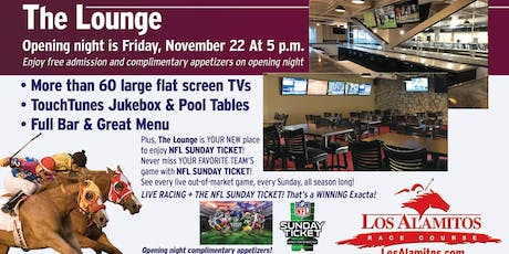 Grand Opening: The Lounge at Los Alamitos Race Course tickets