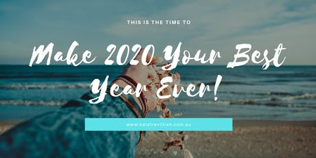 Make 2020 Your Best Year EVER! tickets