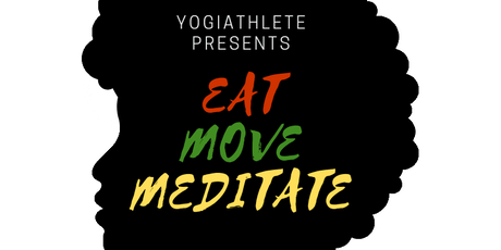 Eat Move Meditate LA : Yoga, Meditation, Afrobeats, Dance Party, Vegan Food tickets