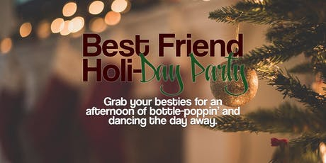 Best Friend Holi-DAY Party tickets