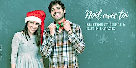 Lancement et spectacle de Noël - Kristine St-Pierre & Justin Lacroix tickets