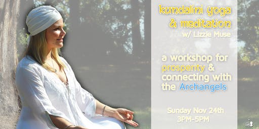 Kundalini Yoga & Mediation: for Prosperity & Connecting with the Archangels