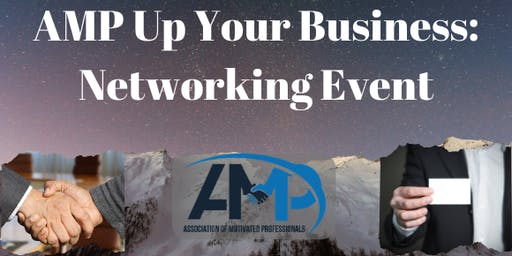 AMP Up Your Business: Networking Event