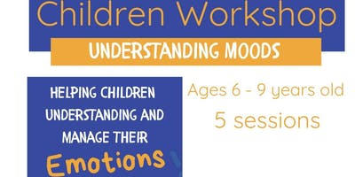 Workshop - Understanding Moods. 6 to 9 year olds.