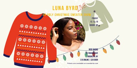An Ugly Sweater Christmas Show: Luna Byrd tickets