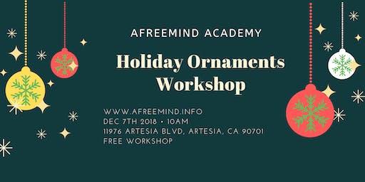 Holiday Ornaments Workshop