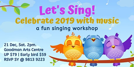 Let's Sing! Celebrate 2019 with music tickets