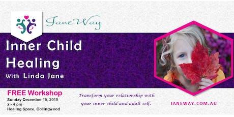 Inner Child Healing Workshop - December 2019 tickets