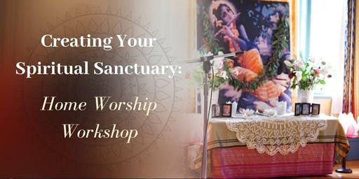Creating Your Spiritual Sanctuary: Home Worship Workshop