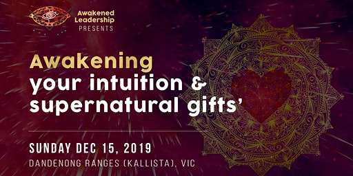 Awakening your intuition  & supernatural gifts