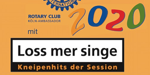 Loss mer singe 2020 , eine Benefizveranstaltung des  Rotary Club Köln Ambassador