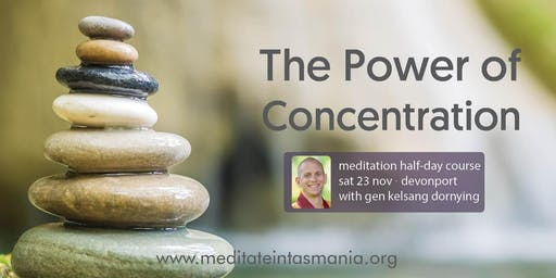 Power of Concentration - Half Day Course (Devonport) | Sat 23 Nov