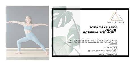 Poses For A Purpose: Donation Yoga for 180 Turning Lives Around tickets