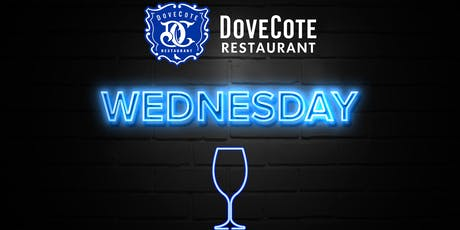WINE DOWN WEDNESDAYS @ DOVECOTE RESTAURANT ! Bottomless Wine, Sangria, Craft Beer + Endless Apps Buffet for $10* tickets