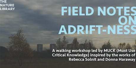 Field Notes on Adrift-ness: MUCK x The Nature Library tickets