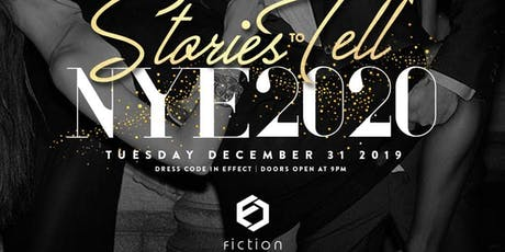 NYE 2020 | Stories To Tell @ Fiction // Tuesday - Dec 31 tickets