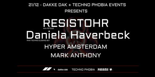 Dakke dak and Techno Phobia events presents  Resistohr  & Daniela Haverbeck