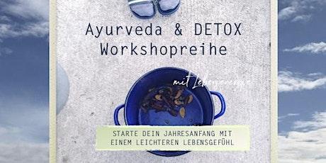 AYURVEDA & DETOX Workshopreihe  Tickets