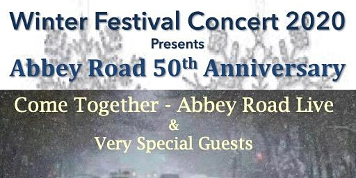 Winter Festival Concert - Come Together/Abbey Road