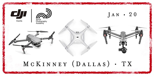 DJI Drone Photo Academy – McKinney (Dallas), TX