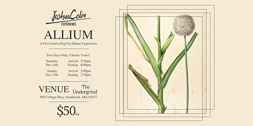 JoshuaColin Experience - Allium - [SUNDAY AFTERNOON SEATING]