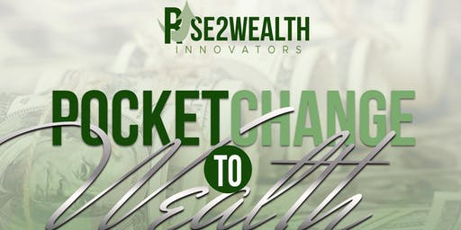 Pocket Change to Wealth
