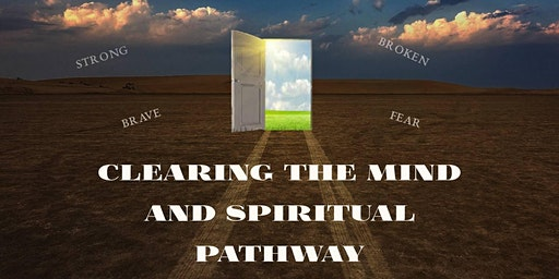 Clearing The Mind & Spiritual Pathway