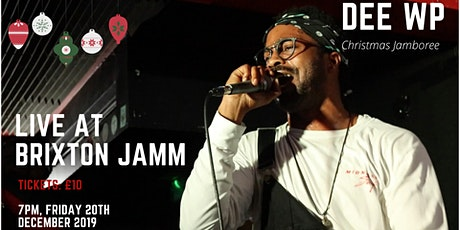 DEE WP - Live At Brixton Jamm #ChristmasJamboree tickets