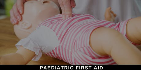 Paediatric First Aid - Level 3 Award (Ran over 2 Saturdays) tickets