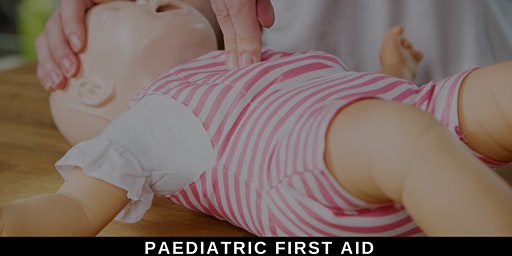 Paediatric First Aid - Level 3 Award (Ran over 2 Saturdays)