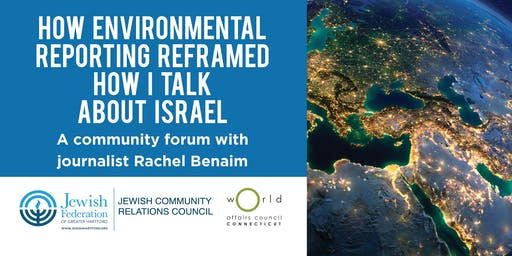How Environmental Reporting Reframed How I Talk about Israel