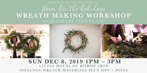 Home for The Holidays: A Wreath Making Workshop with Jubliee Flower Co.