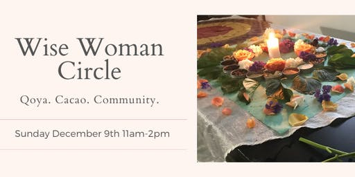 Wise Woman Circle: Qoya, Cacao, Community