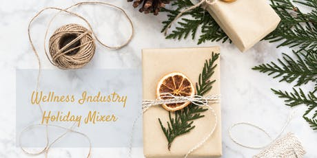 Wellness Industry Holiday Mixer tickets