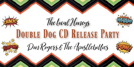 Local Honeys and Don Rogers & the Apostlebillies Double Dog Release Party