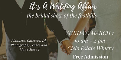 It's A Wedding Affair: The Bridal Show of the Foothills