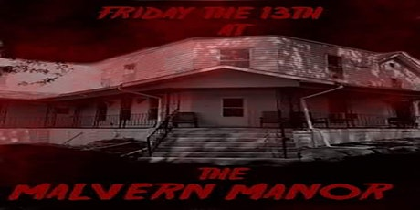 Friday The 13th at The Malvern Manor tickets
